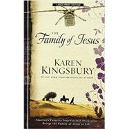 The Family of Jesus by Kingsbury, Karen, 9781410470447