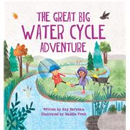 The Great Big Water Cycle Adventure by Barnham, Kay; Frost, Maddie, 9781438050447