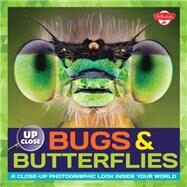 Bugs & Butterflies: A Close-up Photographic Look Inside Your World by Fiedler, Heidi, 9781633220447