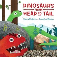 Dinosaurs from Head to Tail by Roderick, Stacey; Moriya, Kwanchai, 9781771380447