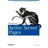 Designing Active Server Pages : Scott Mitchell's Guide to Writing Reusable Code by Mitchell, Scott, 9780596000448