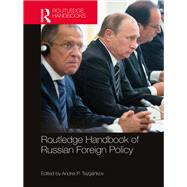 Routledge Handbook of Russian Foreign Policy by Tsygankov; Andrei P., 9781138690448