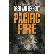 Pacific Fire by van Eekhout, Greg, 9780765380449