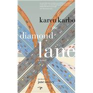 The Diamond Lane by Karbo, Karen; Smiley, Jane, 9780989360449