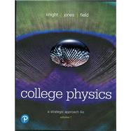 College Physics A Strategic Approach Volume 1 (Chs 1-16) by Knight, Randall D., (Professor Emeritus); Jones, Brian; Field, Stuart, 9780134610450