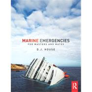 Marine Emergencies: For Masters and Mates by House; David, 9781138020450