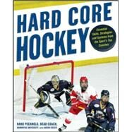 Hard Core Hockey : Essential Skills, Strategies, and Systems from the Sport's Top Coaches by Pecknold, Rand; Foeste, Aaron, 9780071480451