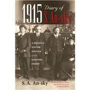 1915 Diary of S. An-sky by An-sky, S. A.; Zavadivker, Polly, 9780253020451