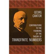 Contributions to the Founding of the Theory of Transfinite Numbers by Cantor, Georg, 9780486600451