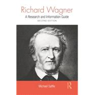 Richard Wagner: A Research and Information Guide by Saffle; Michael, 9781138870451