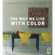 The Way We Live With Color by Cliff, Stafford, 9780789320452