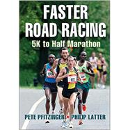 Faster Road Racing by Pfitzinger, Pete; Latter, Philip, 9781450470452