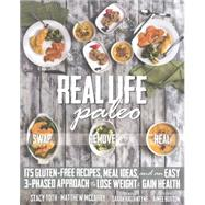 Real Life Paleo by Toth, Stacy; McCarry, Matthew; Buxton, Aimee; Ballantyne, Sarah, 9781628600452