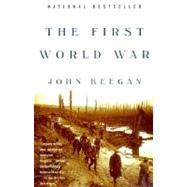The First World War by KEEGAN, JOHN, 9780375700453