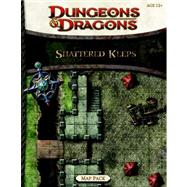 Shattered Keeps Map Pack : A Dungeons and Dragons Accessory by WIZARDS RPG TEAM, 9780786960453