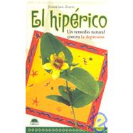 El hiperico: Un remedio natural contra la depresion / A Natural Remedy for Depression by Zuess, Jonathan, 9788489920453