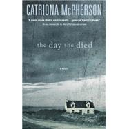 The Day She Died by McPherson, Catriona, 9780738740454