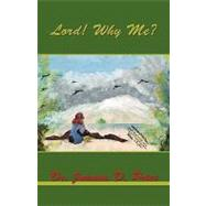 Lord, Why Me? by Price, Joanna D., 9781412070454
