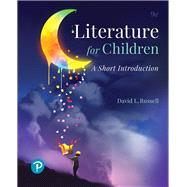 Literature for Children A Short Introduction by Russell, David L., 9780134800455