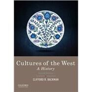 Cultures of the West A History, Combined by Backman, Clifford R., 9780190240455