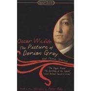 The Picture of Dorian Gray and Three Stories by Wilde, Oscar; Raby, Peter; Schmidgall, Gary, 9780451530455