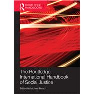 The Routledge International Handbook of Social Justice by Reisch; Michael, 9781138690455