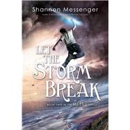 Let the Storm Break by Messenger, Shannon, 9781442450455