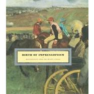 Birth of Impressionism : Masterpieces from the Musee D'Orsay by Cogeval, Guy, 9783791350455