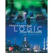 Programmable Logic Controllers: Industrial Control by Kamel, Khaled; Kamel, Eman, 9780071810456