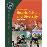 Essentials of Health, Culture, and Diversity by Edberg, Mark, 9780763780456
