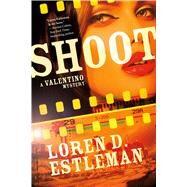 Shoot A Valentino Mystery by Estleman, Loren D., 9780765380456
