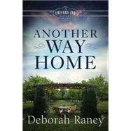 Another Way Home by Raney, Deborah, 9781426770456