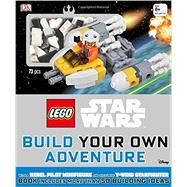 Lego Star Wars - Build Your Own Adventure by Dorling Kindersley, Inc., 9781465450456