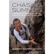 Chasing Summits by Harrington, Garry, 9781628420456