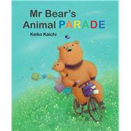Mr. Bear's Animal Parade by Kaichi, Keiko, 9789888240456