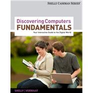 Discovering Computers - Fundamentals : Your Interactive Guide to the Digital World