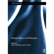 Olympic Ethics and Philosophy by McNamee; Mike, 9781138810457