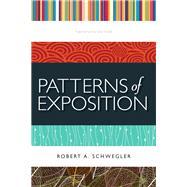 Patterns of Exposition by Schwegler, Robert A., 9780205220458