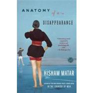 Anatomy of a Disappearance by MATAR, HISHAM, 9780385340458