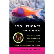 Evolution's Rainbow: Diversity, Gender, and Sexuality in Nature and People by Roughgarden, Joan, 9780520280458