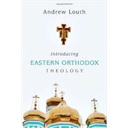 Introducing Eastern Orthodox Theology by Louth, Andrew, 9780830840458