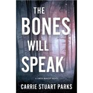 The Bones Will Speak by Parks, Carrie Stuart, 9781401690458