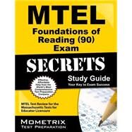 MTEL Foundations of Reading (90) Exam Secrets Study Guide : MTEL Test Review for the Massachusetts Tests for Educator Licensure by Mtel Exam Secrets, 9781610720458
