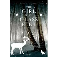 The Girl with Glass Feet; A Novel by Ali Shaw, 9780312680459