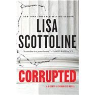 Corrupted by Scottoline, Lisa, 9781410480460