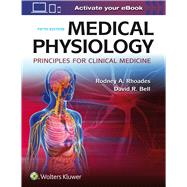 Medical Physiology Principles for Clinical Medicine by Rhoades, Rodney A.; Bell, David R., 9781496310460