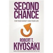 Second Chance by Kiyosaki, Robert T., 9781612680460