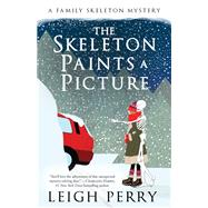 The Skeleton Paints a Picture by Perry, Leigh, 9781635760460