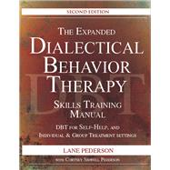 The Expanded Dialectical Behavior Therapy Skills Training Manual by Pederson, Lane; Pederson, Cortney Sidwell (CON), 9781683730460