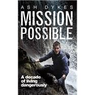 Mission: Possible by Dykes, Ash, 9781785630460